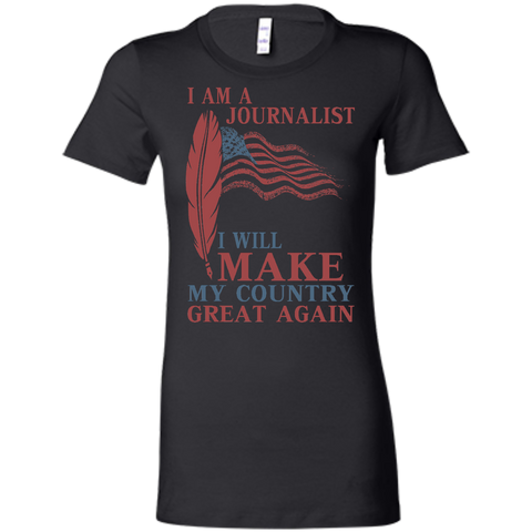 I Am A Journalist. Ladies' Favorite T-Shirt-Women T-Shirt-I Share Guru