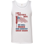 I Am A Doctors Wife. Ringspun Cotton Tank Top-Funny, Smart and Inspiration shirts with saying