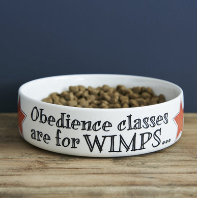Obedience classes are for wimps - dog bowl - Gifts~From~Dawn