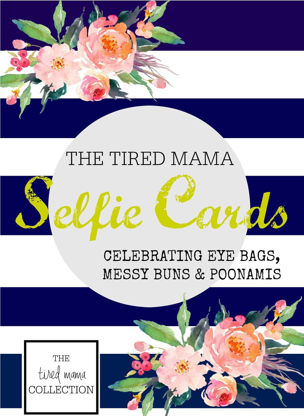 Tired Mama Selfie Cards - Gifts~From~Dawn
