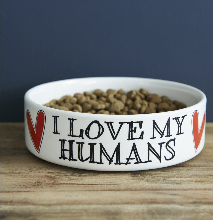 I love my humans - dog bowl - Gifts~From~Dawn