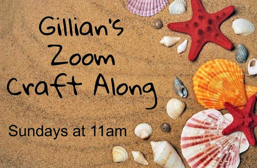 Gillian's Zoom Craft Along - Sundays