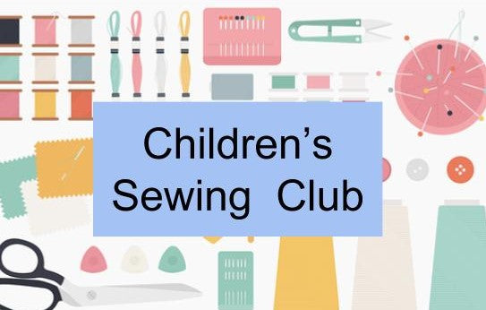 Children's Sewing Club - 4/5, 1/6, 6/7, 7/9, 5/10, 2/11 & 7/12
