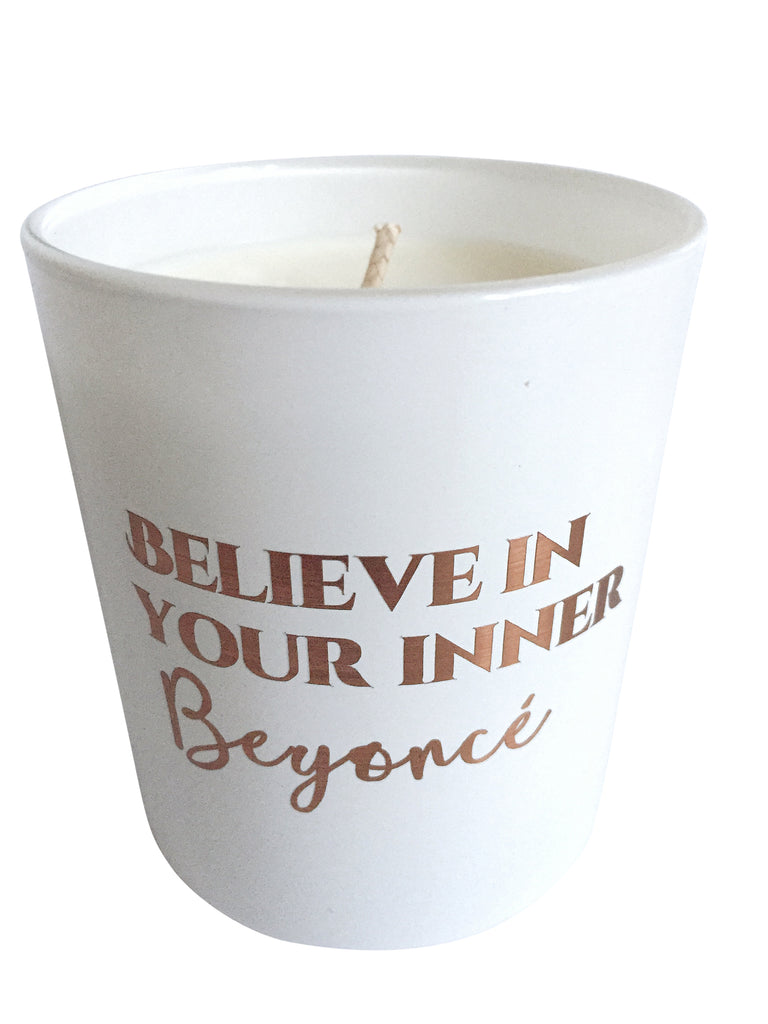 Believe in your inner Beyonce Candle