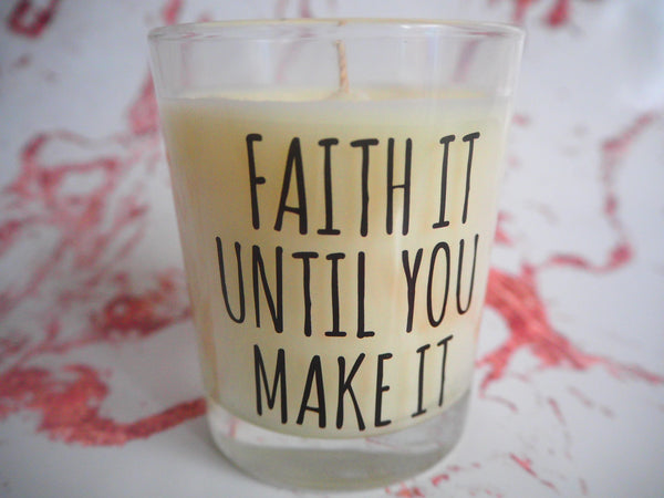 Faith it Until You Make it Quote Candle