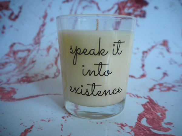 Speak It Into Existence Quote Candle