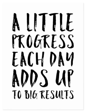 A Little Progress Each Day Adds Up - Inspirational Quote Card