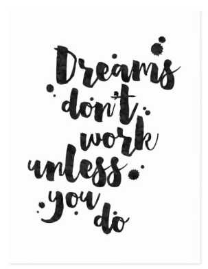 Dreams Don't Work Unless You Do - Inspirational Quote Card