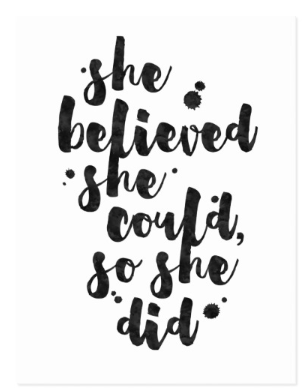 She Believed She Could So She Did - Inspirational Quote Card