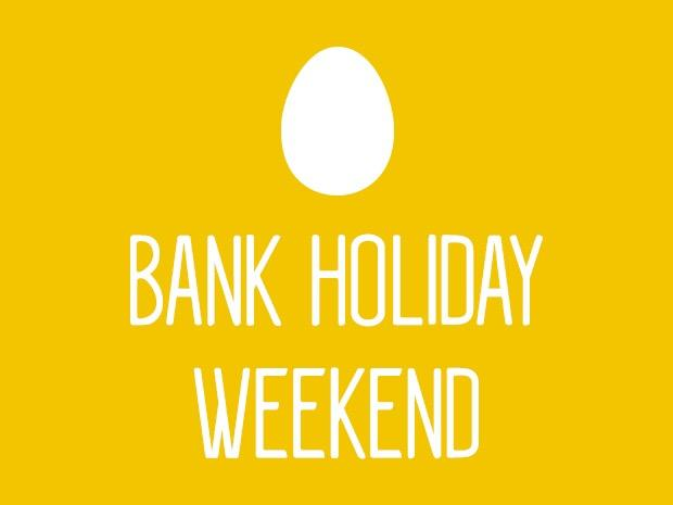 Easter bank holiday weekend 2019