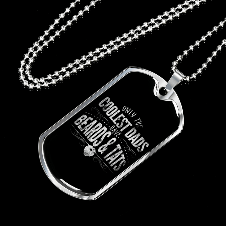 Coolest Dads Have Beards & Tats Dog Tag Necklace - Dashlux