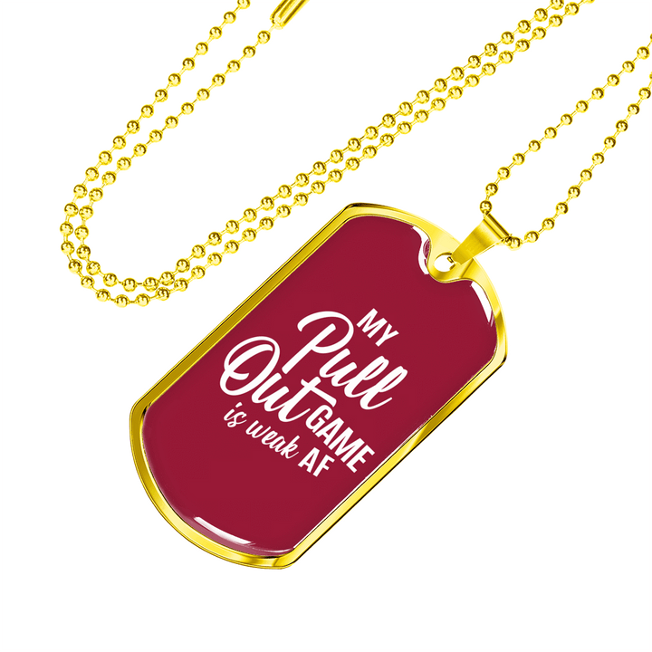 My Pull Out Game is weak AF Dog Tag Necklace - Dashlux