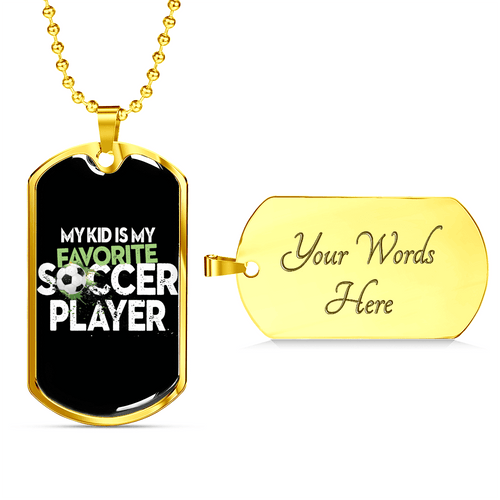 My Kid is My Favourite Soccer Player Dog Tag Luxury Necklace - Dashlux