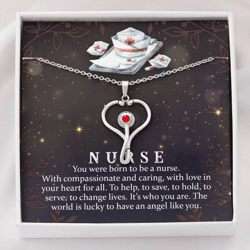 Stethoscope Nurse Necklace- You were born to be a Nurse.
