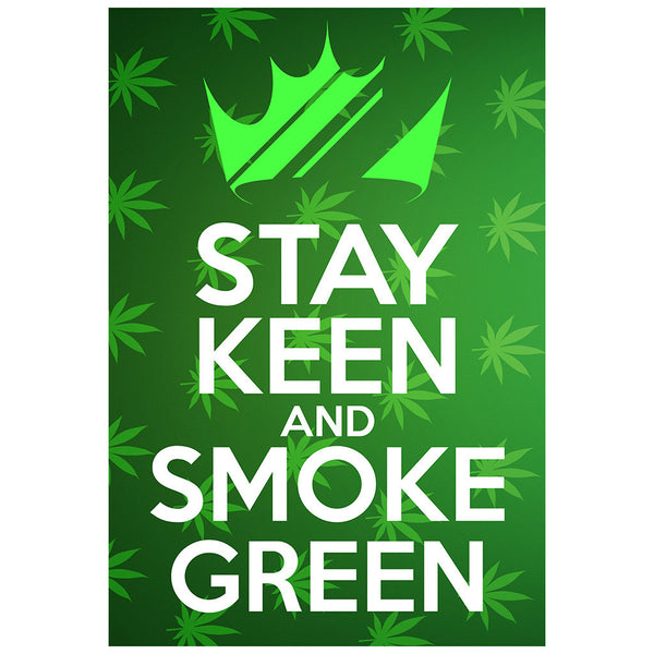 Stay Keen and Smoke Green