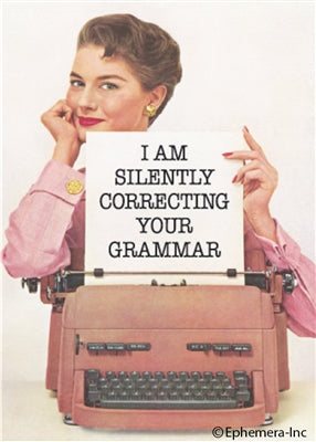 I AM SILENTLY CORRECTING YOUR GRAMMAR - NOVELTY MAGNET