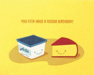 Feta Have a Gouda Birthday