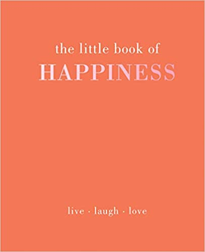 LITTLE BOOK OF HAPPINESS