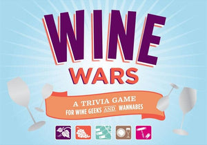 Wine Wars A Trivia Game for Wine Geeks and Wannabes