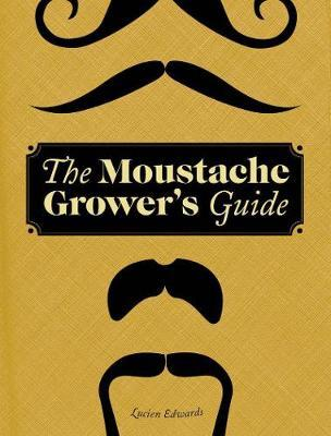 MOUSTACHE GROWER'S GUIDE HC