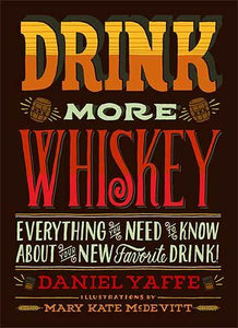 DRINK MORE WHISKEY HC