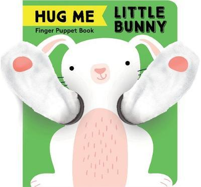 HUG ME LITTLE BUNNY: FINGER PUPPET BOOK