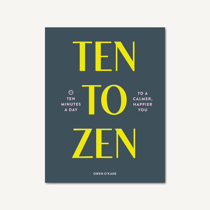 Ten to Zen Ten Minutes a Day to a Calmer, Happier You