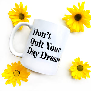 Don't Quit Your Day Dream Mug