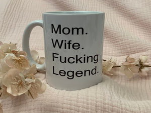 Mom. Wife. Fucking Legend.
