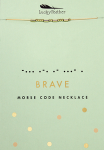 Brave  - Morse Code Necklace