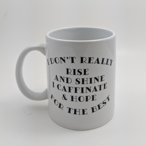 I Don't Rise and Shine Mug