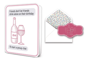 Friends Don't Let Friends Drink Alone  - Greeting Card