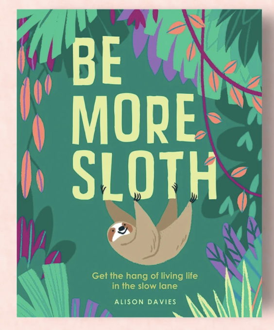 BE MORE SLOTH