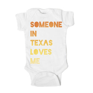 Someone in Texas Loves Me  Baby Onesie