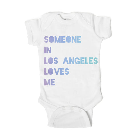 Someone in Los Angeles San Diego San Francisco California Loves Me Baby Onesie - One Strange Bird