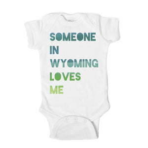 Someone in Wyoming Loves Me Baby Onesie