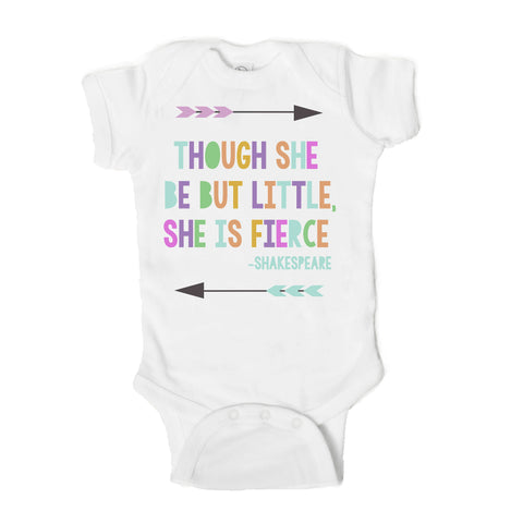 Though She Be But Little She Is Fierce Baby Onesie