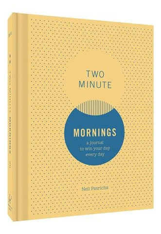 Two Minute Mornings A Journal to Win Your Day Every Day