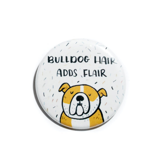 Bulldog Hair Adds Flair Pin