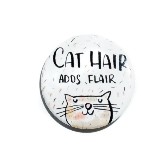 Cat Hair Adds Flair Pin
