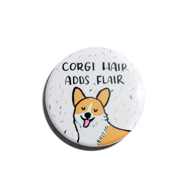 Corgi Hair Adds Flair Pin