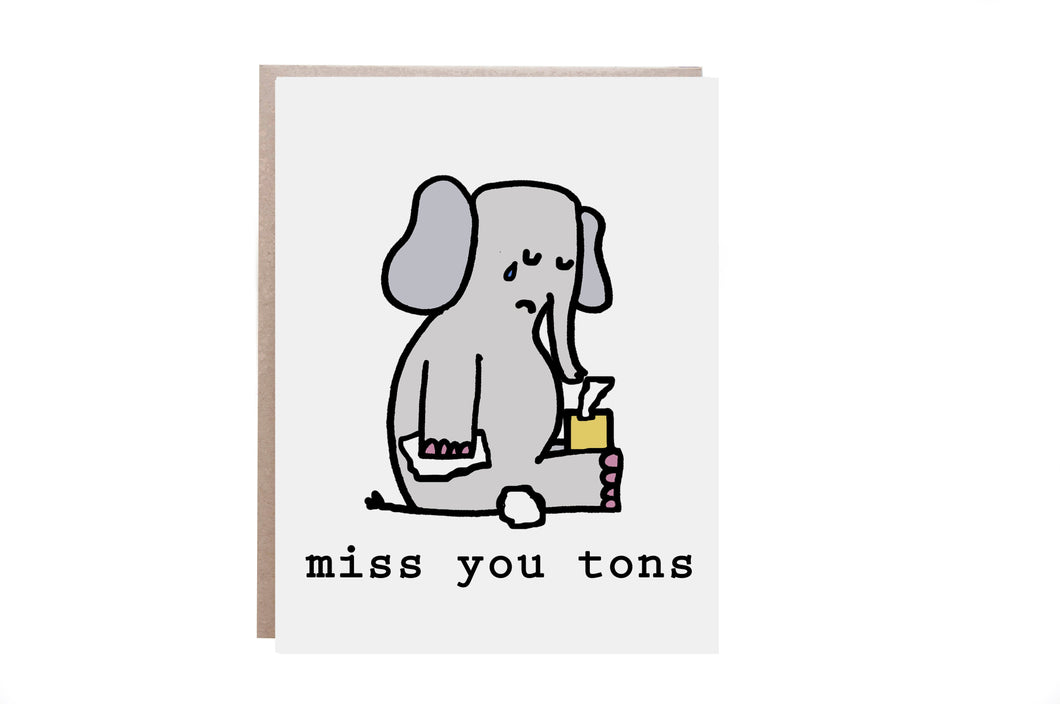Miss You Tons Card