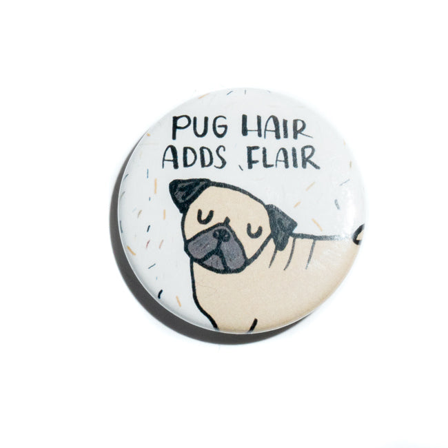 Pug Hair Adds Flair Pin