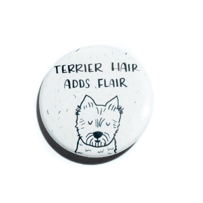 Terrier Hair Adds Flair Pin