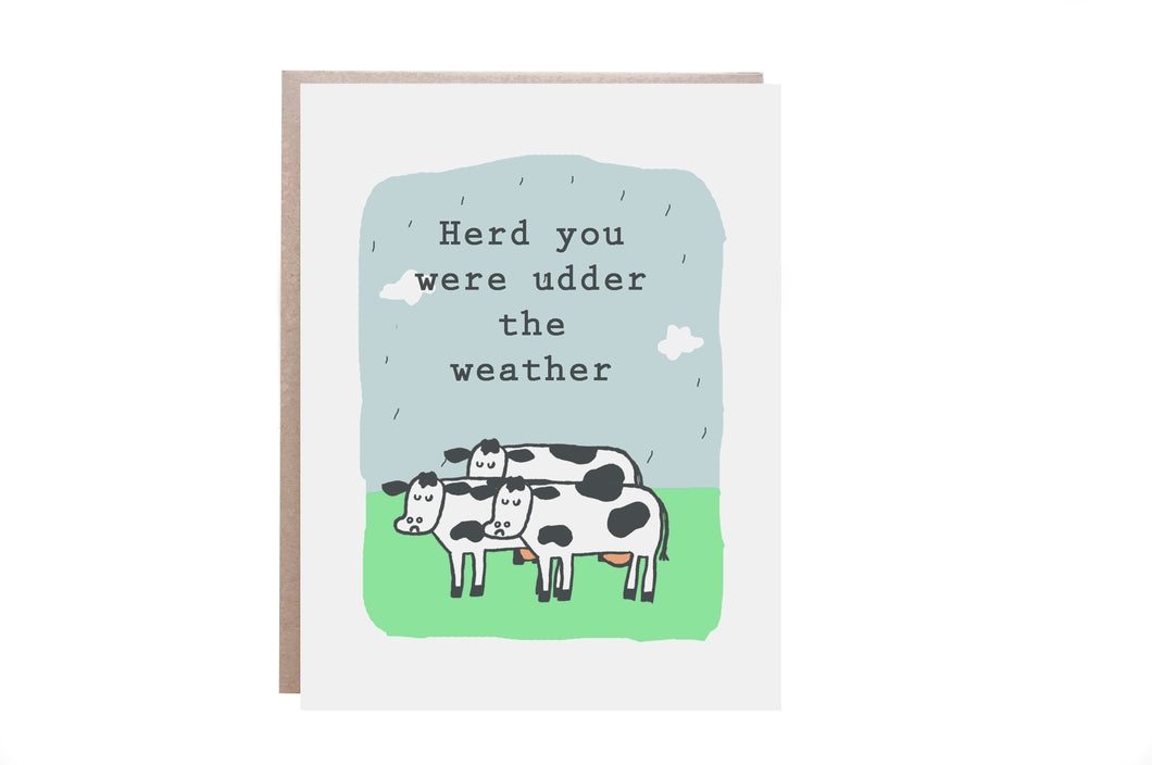 Heard You Were Udder the Weather Card