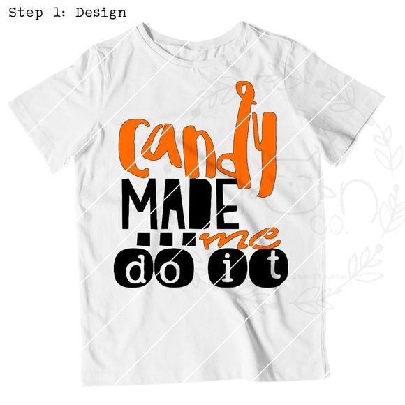 Candy Made Me Do It - The Little Owl Nest Co., LLC