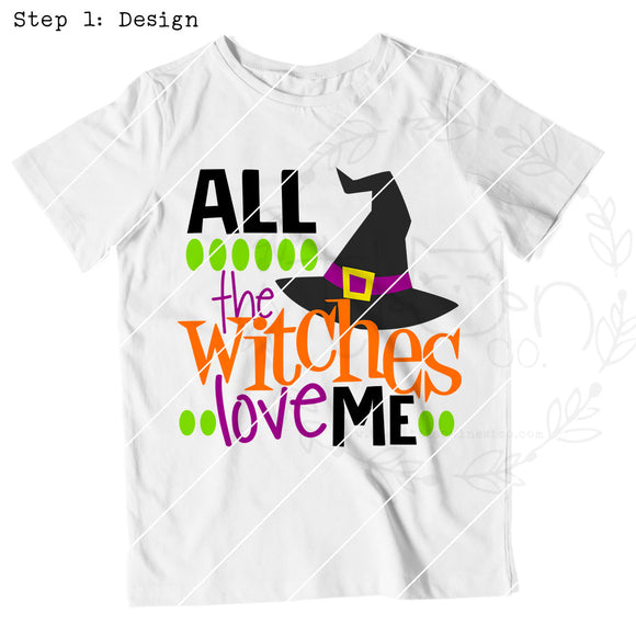 All The Witches Love Me - The Little Owl Nest Co., LLC