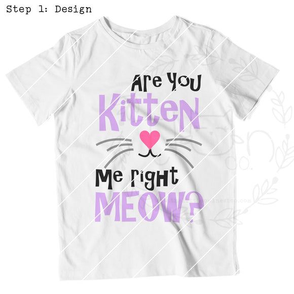 Are You Kitten Me Right Meow? - The Little Owl Nest Co., LLC
