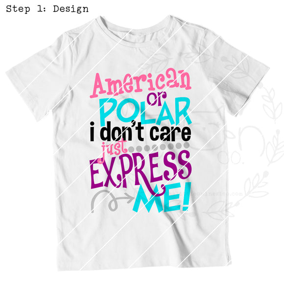 American Or Polar I Don't Care Just Express Me