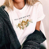 TELL HIM BOY BYE - SHIRT